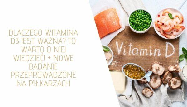 Dlaczego witamina D jest ważna? Nowe badanie przeprowadzone na piłkarzach