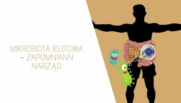 Mikrobiota jelitowa – zapomniany narząd